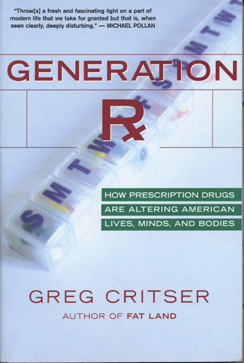 a summary of greg critsers book generation rx Generation rx: how prescription drugs are altering american lives, minds, and bodies ebook: greg critser: amazoncouk: kindle store.
