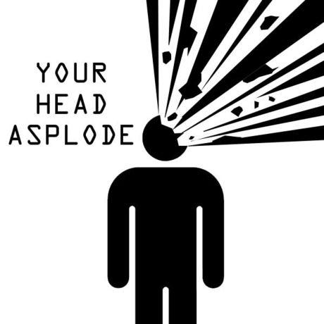 your-head-asplode.jpg